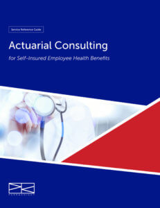 Download > Actuarial Consulting for Self-Insured Employee Health Benefits Brochure