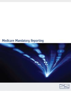 Download > Medicare Mandatory Reporting